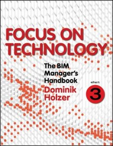 The BIM Manager's Handbook, Part 3: Focus on Technology